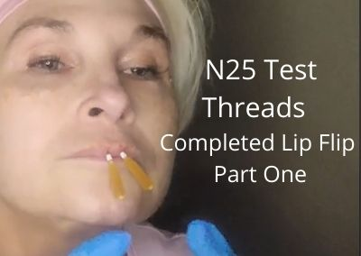 N25 Test Threads | Completed Lip Flip |  How well do they perform?  Part One
