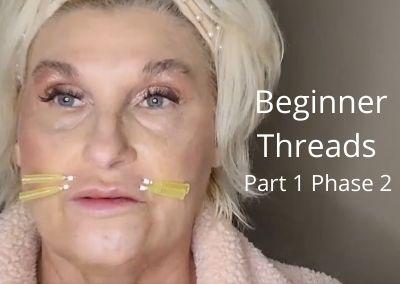 Beginner Threads – Part 1 Phase 2  Total Lip Restoration