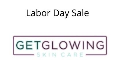 Get Glowing Now Skincare – Labor Day Sale – 2021